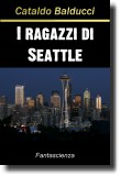 "I ragazzi di Seattle - racconto di Cataldo Balducci - immagine di copertina di Stephen (aka ""Racingsquirrel"", Chicago), licenziata come Creative Commons"