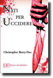 Nati per uccidere, opera del criminologo Christopher Berry-Dee